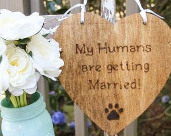 My Humans are Getting Married - Engagement Photo Prop - Wedding Sign for Dogs - Dog Wedding Sign