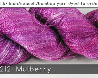 DtO 212: Mulberry on Silk/Linen/Seacell/Bamboo Yarn Custom Dyed-to-Order