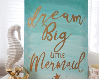 Mermaid Canvas Art, 11x14 canvas, Aqua and Gold Nursery Wall Decor, Dream big little mermaid, Beach cottage Wall Decor, Aqua Teal ombre