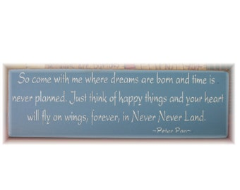 So come with me where dreams are born...Peter Pan quote wood sign NEW