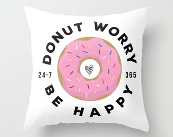 Donut Worry Be Happy Pillow | Throw Pillow | Pillow Case | Pillow Cover | Office Decor |  Home Decor | Statement Pillow