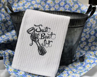 Just Beat It Embroidered Kitchen Towel