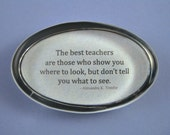 Best Teachers Inspirational Quotation Oval Glass Paperweight Teachers Gift