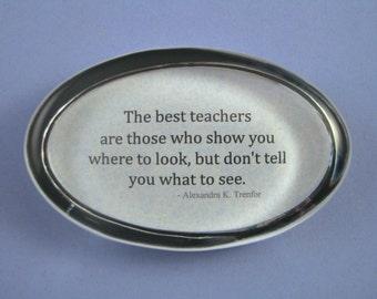 Best Teachers Inspirational Quotation Oval Glass Paperweight Teachers Gift