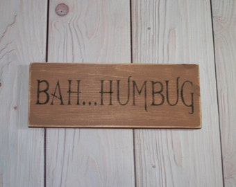 Bah humbug sign - Christmas -Scrooge - Sign - Christmas decoration - Decoration - Holiday decor - Christmas gift idea - Holiday gift idea -