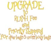 UPGRADE to RUSH Fee and Priority Shipping