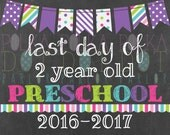 Last Day of 2 Year Old Preschool Sign Printable - 2016-2017 School Year - Purple Bunting Banner Chalkboard Sign - Instant Download