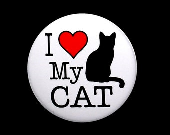 I Love My Cat - Pinback Button Badge 1 1/2 inch 1.5 Heart