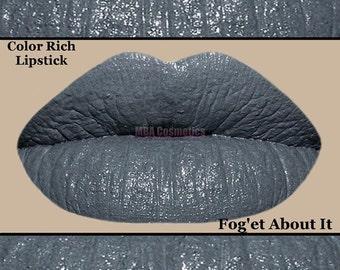 Gray Lipstick-Fog'et About It