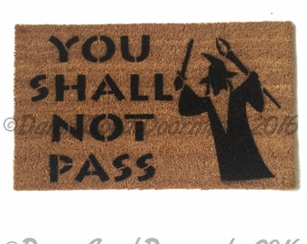 NEW You shall not pass- Gandalf,  Tolkien - doormat geek nerdy outdoor eco friendly  wedding housewarming hostess gift