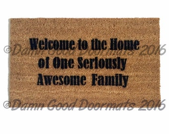 Welcome to the Home of One Seriously Awesome Family™ funny Novelty doormat  wedding housewarming hostess gift