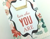 """Gold Bar Necklace with stamped heart - Choose carded """"Love who You are"""" or in a silver gift box - carded necklace gift with message"""