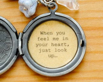 When you feel me in  your heart, just look up... women's quote locket - Bereavement Gift, Memorial Jewelry