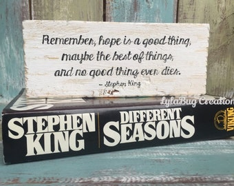 Stephen King, shelf block, Shawshank Redemption, book quote, Hope is a good thing, no good thing dies, sign, bookend, reader gift, author
