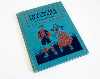 Vintage 1930s Childrens Chapter Book / High in the Mountains by Emma Brock 1938 Hc / Two Young Children Experience Life In Switzerland