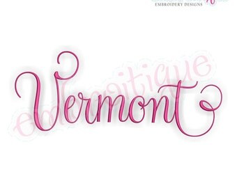 Embroitique Vermont Calligraphy Fancy Script USA United States Machine Embroidery Design - Instant Download