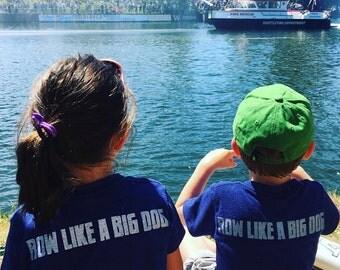 Row Like a Big Dog Shirt