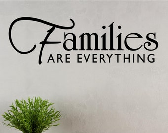 Families are everything Vinyl Wall words quotes and sayings #0025