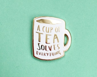 A Cup of Tea Solves Everything Enamel Pin / Pin Badge - Flair - Enamel Badge - Mug Pin
