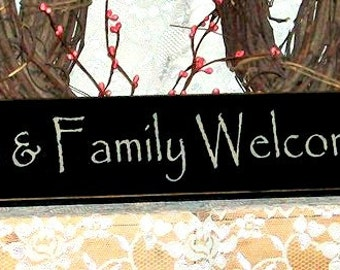 Friends and Family Welcome Here - Primitive Country Painted Wall Sign, Country decor, Primitive Wall Sign, Housewarming Gift