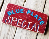 BLUE PLATE SPECIAL Sign - Rustic Country Home Decor - Kitchen Wall Hanging - Primitive Decor - Folk Art - Cooking/Dining - Reclaimed Wood