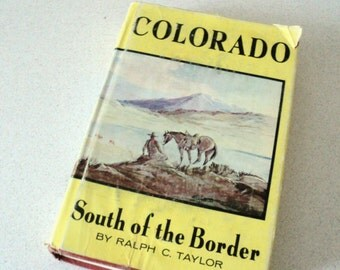 1960s Colorado South of the Border by Ralph C. Taylor