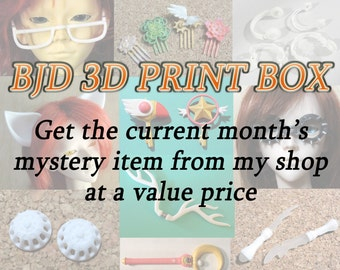 BJD Subscription 3D Prints Only Box: AUGUST pre-order
