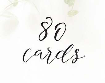 80 CARDS - for cards with the SAME customization only