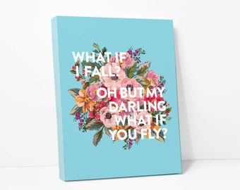 Canvas Print: What If I Fall / What If You Fly? Inspirational Quote with Watercolor Flowers // Teal Aqua Blue Red & Pink Floral