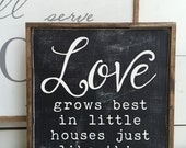 LOVE GROWS BEST In Little Houses Just Like This Black and White Rustic Farmhouse Wooden Sign