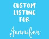 Custom Listing for Jennifer