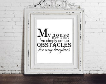 Messy House Funny Quote, Wall Decor Art Print, Typography Art Print, Funny Gift for Mom, Gift for Moms, Gift for Her, Digital Download Art