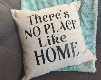 There's No Place Like Home Linen/Burlap Pillow Cover/ Pillow Cover/ Living Room/ Entry Way/ Bedroom