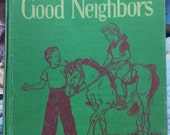 1950's School book reader OUR GOOD NEIGHBORS third reader California State Series children illustrated reading book vintage