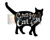 Crazy Cat Lady Svg Dxf Png Pdf Zip File - Commercial Use SVG - Car decal - tshirt - Cat Lover Decal - Home decor - apparel - Rescue pet svg
