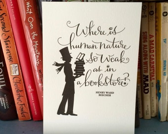 LETTERPRESS ART PRINT- Where is human nature so weak as in a bookstore. Henry Ward Beecher