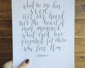 "1 Corinthians 2:9 ""What no eye has seen, nor ear has heard"" Calligraphy Print Scripture Print Digital Download Size 8 x 10"