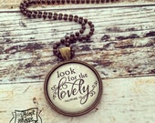 look for the lovely (Philippians 4:8) necklace