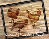 Chicken Decor Printable Art Print | Instant Download | Rustic Wall Art | Farmhouse Decor | Chicken Art | Farm Animal Prints