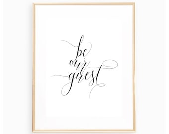 Be Our Guest Calligraphy Script Print