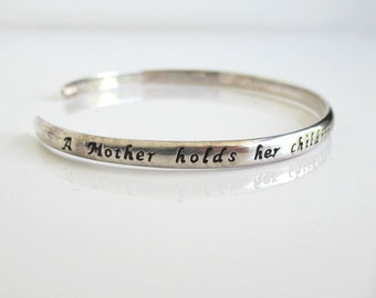 Sterling Silver Bracelet - A Mother holds her children's hands for a short while, but their hearts forever