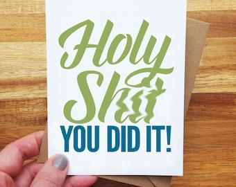 "Funny Congrats Card - ""Holy Sh*t, you did it!"" - Graduation, Congratulations, Encouragement"