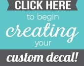 Custom Wall Decals - Create your own quote - Custom Vinyl Decal - Personalized Decal - Custom Decal Maker - Decal Creator - Wall Decor