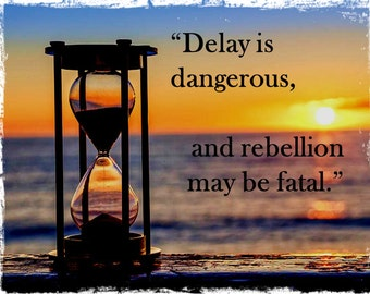 Delay is Dangerous RecoveryWall Decor  12th Step  Recovery Encouragement 6th Step Original Print