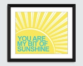 You Are My Bit of Sunshine Wall Art. You Are My Sunshine Wall Print. 8x10 Custom Wall Print Poster