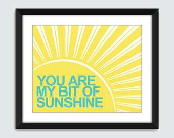 Inspirational Wall Art. You Are My Sunshine. You Are My Bit of Sunshine Wall Art. Sunshine Wall Print. 8x10, 5x7, 4x6 Wall Print Poster
