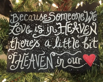 "Because Someone we Love is in Heaven there is a little bit of Heaven in our HEART 5"" X 8"" small wood sign Ready to ship"