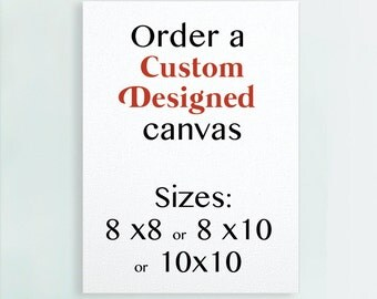 Custom Designed, Custom Home Decor, Custom Wall Canvas, Custom Bedroom Decor, Custom Art, 8x8 canvas, 8x10 canvas, 8x12 canvas