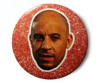 Button - Pins // Vin Diesel