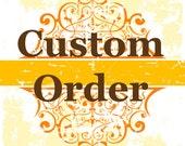 Custom Order for Kent